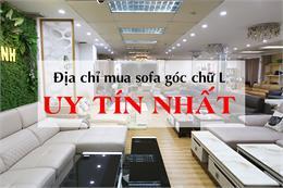 Top 5 địa chỉ mua sofa góc hình chữ L đẹp nhất tại Hà Nội